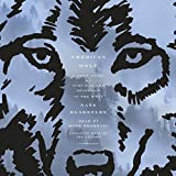 #6: American Wolf: A True Story of Survival and Obsession in the West
