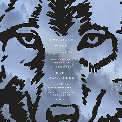 American Wolf: A True Story of Survival and Obsession in the West cover