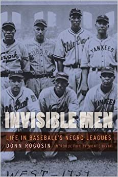 Book Invisible Men: Life in Baseball's Negro Leagues by Donn Rogosin (2007-03-01)