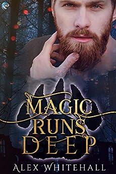 Magic Runs Deep by [Whitehall, Alex]