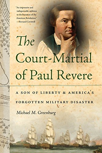 The Court-Martial of Paul Revere: A Son of Liberty and America's Forgotten Military Disaster cover