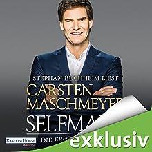 Selfmade: Die Erfolgsformel Hörbuch von Carsten Maschmeyer Gesprochen von: Stephan Buchheim