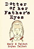 Image of Dotter of Her Father's Eyes