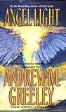 Angel Light, Andrew M. Greeley, 0765355973