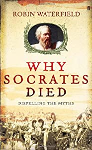 Why Socrates Died by Robin Waterfield