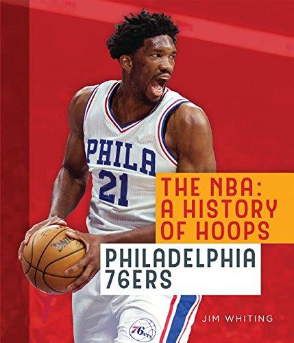 Philadelphia 76ers (The NBA: A History of Hoops)