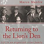 Returning to the Lion's Den: Life in an Organized Crime Family | Marco Manfre