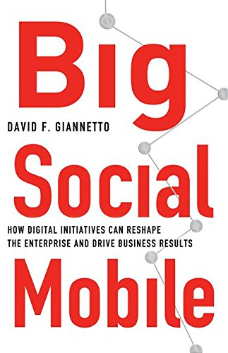 Big-Social-Mobile-How-Digital-Initiatives-Can-Reshape-the-Enterprise-and-Drive-Business-Results