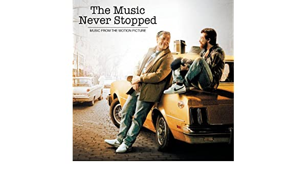 The Music Never Stopped Music From The Motion Picture By Various