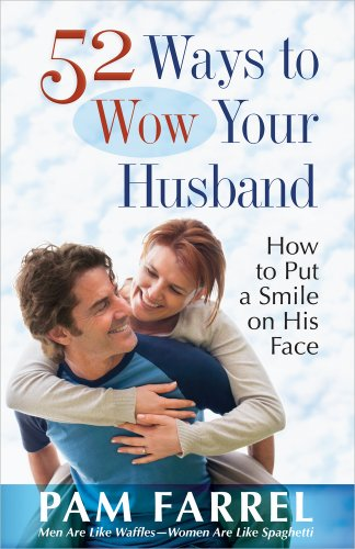 (52 Ways to Wow Your Husband: How to Put a Smile on His Face)