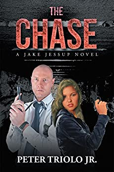 The Chase: A Jake Jessup novel by [Triolo Jr., Peter ]