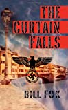 The Curtain Falls, Bill Fox, 1844017192