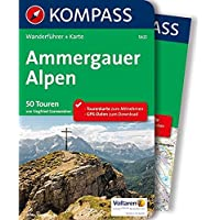 Ammergauer Alpen: Wanderführer mit Extra-Tourenkarte 1:30.000, 50 Touren, GPX-Daten zum Download. (KOMPASS-Wanderführer, Band 5425)
