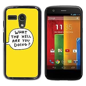 TopCaseStore / la caja del caucho duro de la cubierta de protección de la piel - Yellow Cartoon Bubble What The Hell Doing - Motorola Moto G 1 1ST Gen I X1032