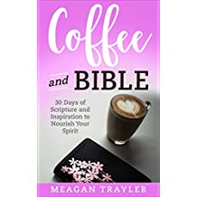 Teen Girl Devotional: Coffee and Bible (Your Whole You Book 2)