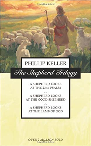 A Shepherd's Triology: A Sherpherd Looks at the 23rd Psalm, A Shepherd Looks at the Good Shepherd, A Shepherd Looks At The Lamb of God