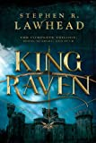 King Raven: Hood, Scarlet, and Tuck (The King Raven Trilogy) by Stephen Lawhead