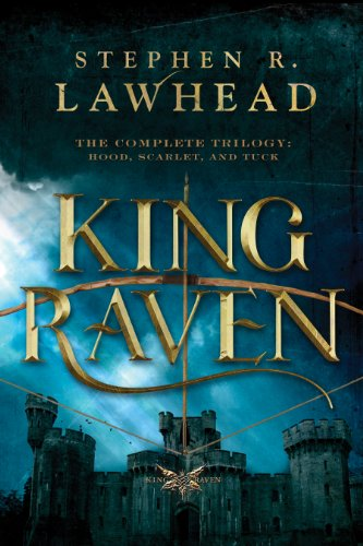 King Raven: Hood, Scarlet, and Tuck (The King Raven Trilogy)
