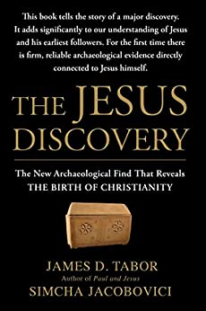 The Jesus Discovery: The Resurrection Tomb that Reveals the Birth of Christianity by [Tabor, James D., Jacobovici, Simcha]