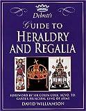 Debrett's Guide to Heraldry and Regalia, David Williamson, 1558595465