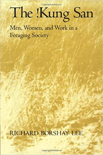 The Kung San Men Women And Work In A Foraging Society First Edition