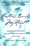 Feathers Brush My Heart, Sinclair Browning, 0446528196