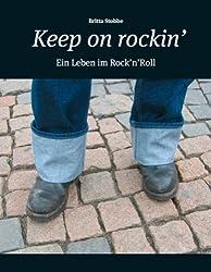 Keep on rockin': Ein Leben im Rock 'n' Roll