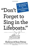 Don't Forget to Sing in the Lifeboats, Ross Petras and Kathryn Petras, 0761155252