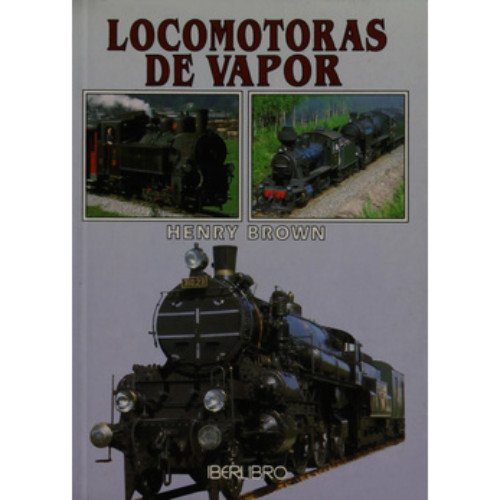 Locomotoras de Vapor (Spanish Edition)