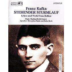 Stehender Sturmlauf. Leben und Werk Franz Kafkas