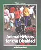 Animal Helpers for the Disabled, Deborah Kent, 0531166635
