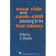 Sous Vide and Cook-Chill Processing for the Food Industry
