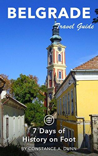 Belgrade Travel Guide (Unanchor) - Belgrade: 7 Days of History on Foot