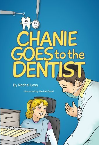Download Chanie Goes to the Dentist by Rochel Levy (2014-03-03) ebook