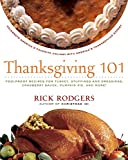 Thanksgiving 101: Celebrate America s Favorite Holiday with America s Thanksgiving Expert (Holidays 101)