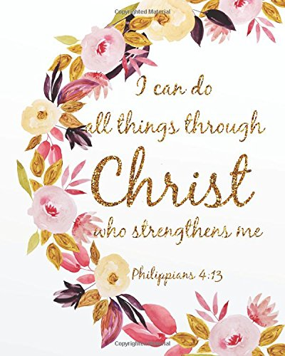Read Online I can do all things through christ who strengthens me: Christian Gift Sketch Book Journal (8  x 10 Large),   Christian and bible verses Gifts Blank ... Book Notebook Journal Series) (Volume 5) pdf