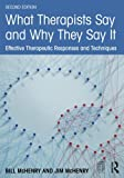 What Therapists Say and Why They Say It: Effective Therapeutic Responses and Techniques
