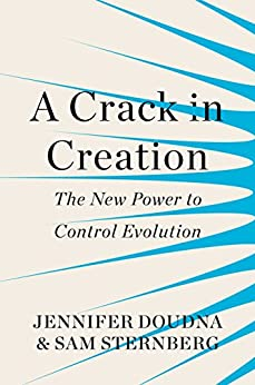 Image result for The Crack in Creation: The New Power to Control Creation by Jennifer Doudna