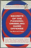 img - for Secrets of the passing-dribbling game offense book / textbook / text book