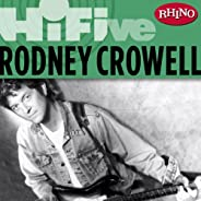 Rhino Hi-Five: Rodney Crowell [Explicit]