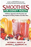 img - for Smoothies for Kidney Health: A Delicious Approach to the Prevention and Management of Kidney Problems & So Much More book / textbook / text book