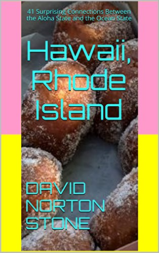 Hawaii, Rhode Island: 41 Surprising Connections Between the Aloha State and the Ocean State by David Norton Stone