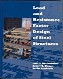Load and Resistance Factor Design of Steel Structures, Geschwindner, Louis F. and Disque, Robert O., 0135391563