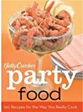 Betty Crocker Party Food: 100 Recipes for the Way You Really Cook