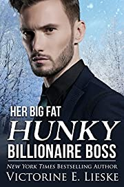 Her Big Fat Hunky Billionaire Boss (Clean Billionaire Romance Series Book 3)