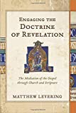 Engaging the Doctrine of Revelation: The Mediation of the Gospel through Church and Scripture