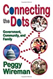 img - for Connecting the Dots: Government, Community, and Family book / textbook / text book