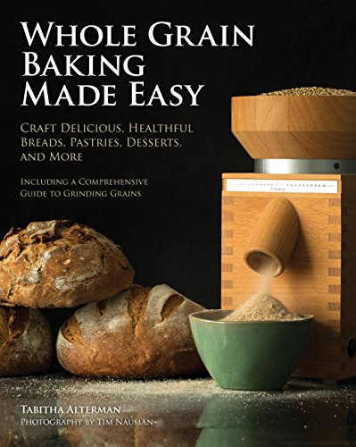 ade Easy: Craft Delicious, Healthful Breads, Pastries, Desserts, and More - Including a Comprehensive Guide to Grinding Grains ()