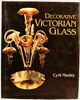 Decorative Victorian glass by Cyril Manley (1981-08-01)