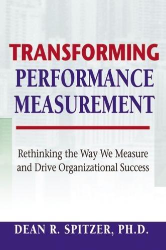 amazon com transforming performance measurement rethinking the way